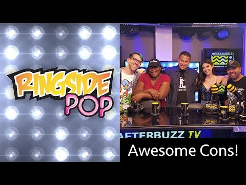 Awesome Cons! - AfterBuzz TV's Ringside Pop with Dale Rutledge Episode 2
