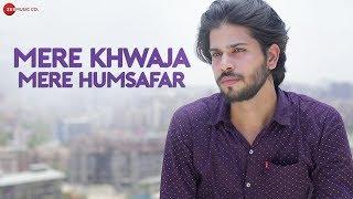 Mere Khwaja Mere Humsafar - Official Music Video|Sudarshan Singh, Neha Sahni | Munawwar Ali, Hassrat