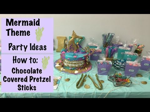 Mermaid themed party ideas| How to make chocolate covered pretzel sticks