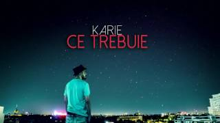 Karie - Ce Trebuie [prod. Criminalle]