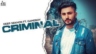 Criminal | (Full HD) | Deep Sekhon Ft. Game Boy | New Punjabi Songs 2020 | Jass Records