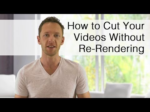 How to Easily Cut or Trim Videos (without Rendering!)