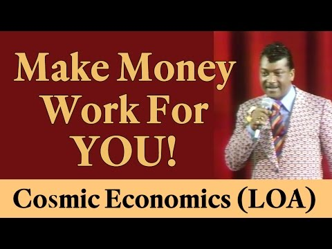 Make Money Work for You (Cosmic Economics) - Law of Attraction
