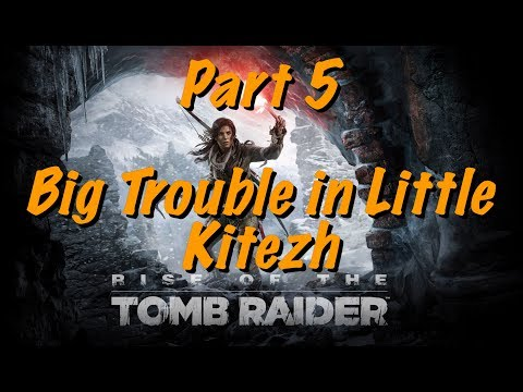 Rise of the Tomb Raider - Live Gameplay Part 5