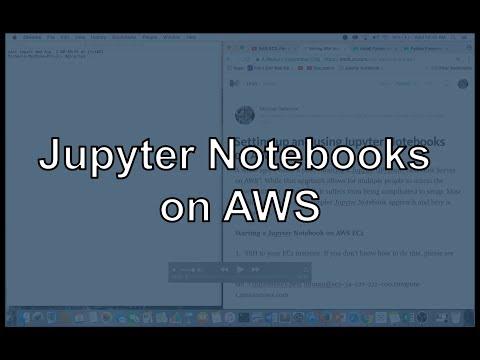 Setting up and using Jupyter (IPython) Notebooks onAWS