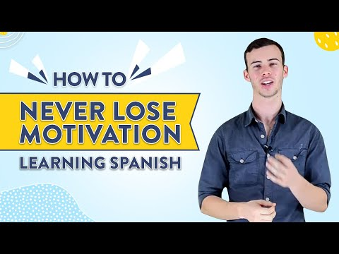 How To Never Lose Motivation Learning Spanish