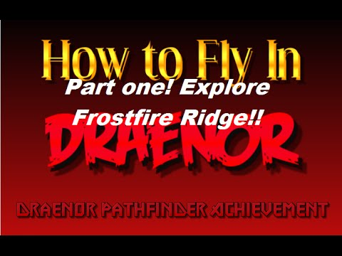 wow how to fly in Draenor - Explore Frostfrie ridge