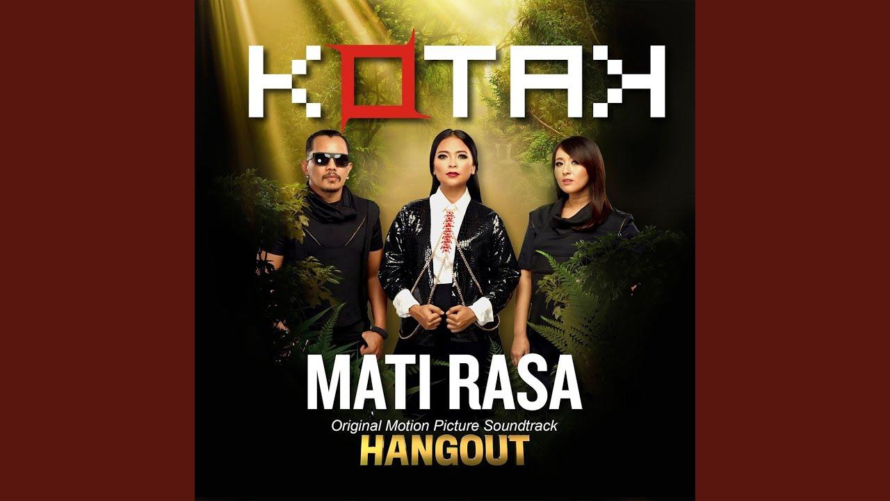 "Kotak - Mati Rasa (From ""Hangout')"