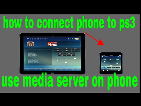 how to connect phone to  ps3 use  media server..