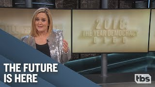Democracy: A Retrospective   December 12, 2018 Act 2   Full Frontal on TBS