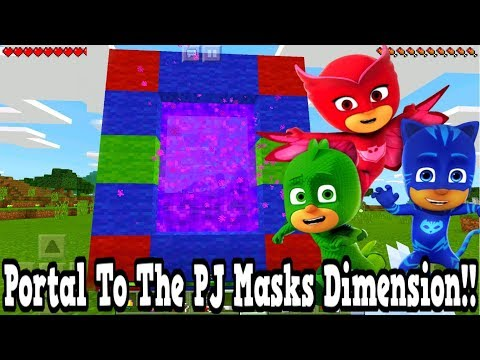 Minecraft Pe - Portal To The Pj Masks Dimension - Mcpe Portal To The Pj Masks!!!