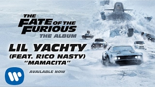 Lil Yachty – Mamacita (feat. Rico Nasty) (The Fate of the Furious: The Album) [OFFICIAL AUDIO]