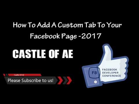 How To Add A Custom Tab To Your Facebook Page  2017 | Castle Of AE