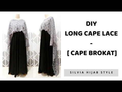 #18 DIY Long Cape Lace - Membuat Cape brokat Panjang untuk Pesta