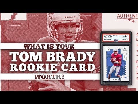 What Is My Tom Brady Rookie Card Worth?