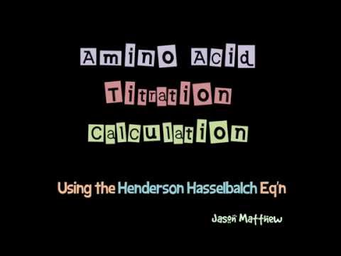 Amino acid titration calculation using Henderson Hasselbalch eqn
