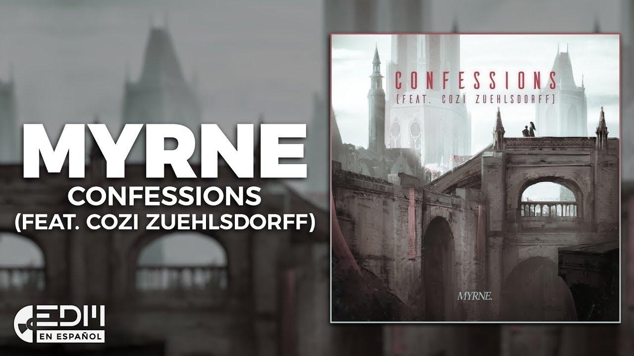 [Lyrics] MYRNE - Confessions (feat. Cozi Zuehlsdorff) [Letra en español]