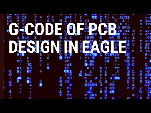Learn How to Generate G-Code of PCB Design In Eagle