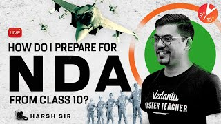 How to Prepare for NDA From Class 10 🧐 (NDA Preparation Tips and Strategy) 💡 by Harsh Sir   Vedantu