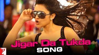 Jigar Da Tukda Song   Ladies vs Ricky Bahl   Ranveer Singh   Parineeti Chopra   Salim   Shraddha