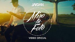 Jaydan - Miro Tu Foto (VIDEO OFICIAL) | ESTRENO
