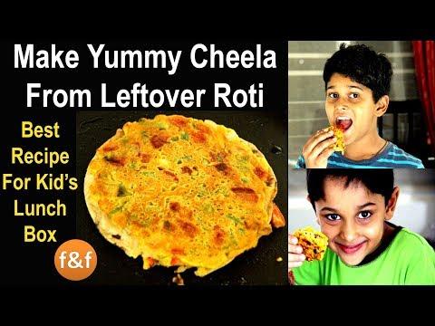 Kids Lunch Box & Breakfast Recipe | बच्चों के टिफ़िन में नाश्ते में बनायें टेस्टी चीला रोटी