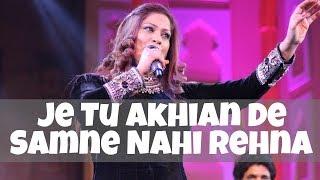 Je Tu Akhian De Samne Nahi Rehna - Richa Sharma Live Collection - Top Sufi Songs