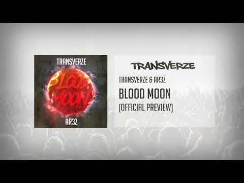 Transverze & AR3Z - Blood Moon (Official Preview) #Friday13th