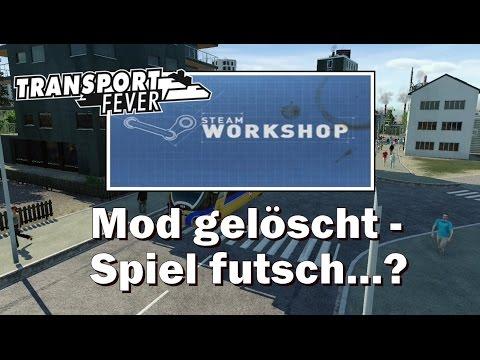 STEAM WORKSHOP - Mod gelöscht, Spiel futsch? Tipp zur Vorbeugung...