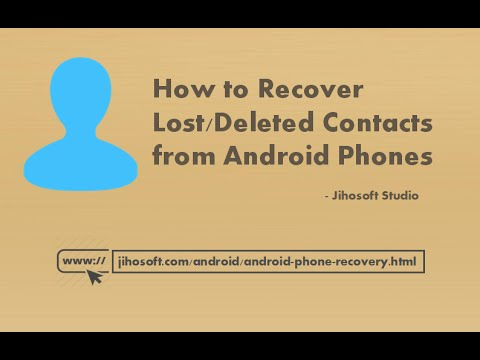 Android Contacts Recovery -  Recover Lost/Deleted Contacts on Android Phones