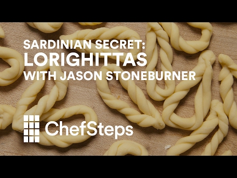 Beautiful Braided Pasta: Lorighittas with Jason Stoneburner