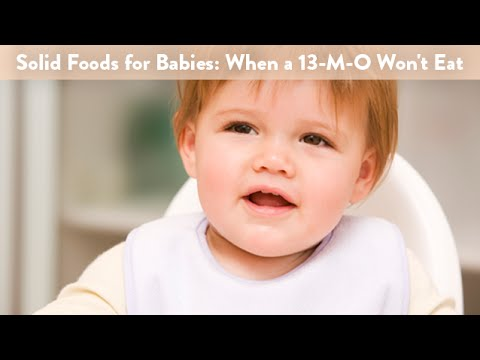 Solid Foods for Babies: When a 13 Month Old Won't Eat | CloudMom
