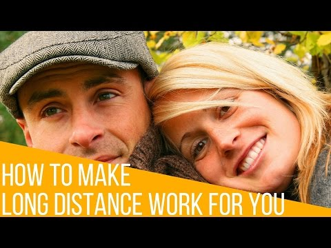 How to make a long-distance relationship work guarantee!