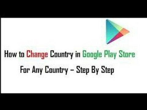 How to change the country in Google Play Store