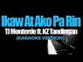 IKAW AT AKO PA RIN - TJ Monterde ft. KZ Tandingan (KARAOKE VERSION) mp3