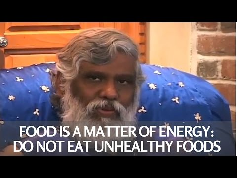 Food Is A Matter Of Energy: Do Not Eat Unhealthy Food