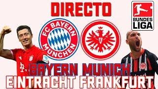 FC BAYERN vs EINTRACHT FRANKFURT :: EN VIVO   COMENTANDO LA BUNDESLIGA