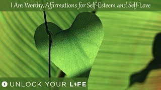 I Am Worthy | Affirmations for Self Esteem and Self-Love