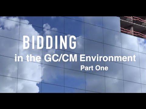 Bidding the GC/CM Environment - Part 1 of 2
