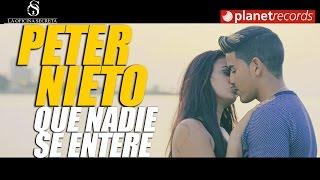 PETER NIETO - Que Nadie Se Entere (Video Oficial by Asiel Babastro) Reggaeton Cubano - Cubaton
