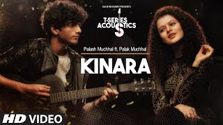Kinara Song (Video) | T-Series Acoustic | Palash Muchhal Feat. Palak Muchhal