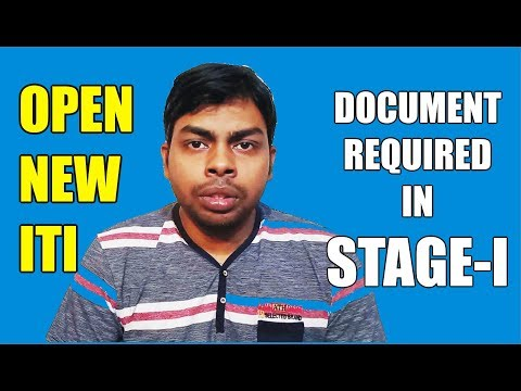 Document Required in Stage- I for Online Application to Open New ITI College    Affiliation of ITIs
