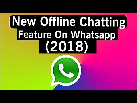 New offline chatting  on WHATSAPP how To CHAT offline watch the video|