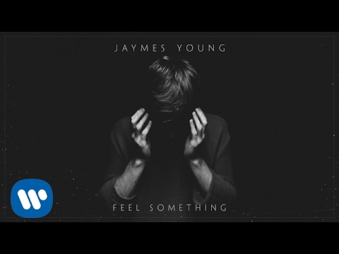 Jaymes Young - Feel Something [Official Audio]