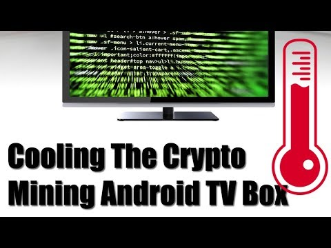 Cooling Our Android Crypto Mining TV Box