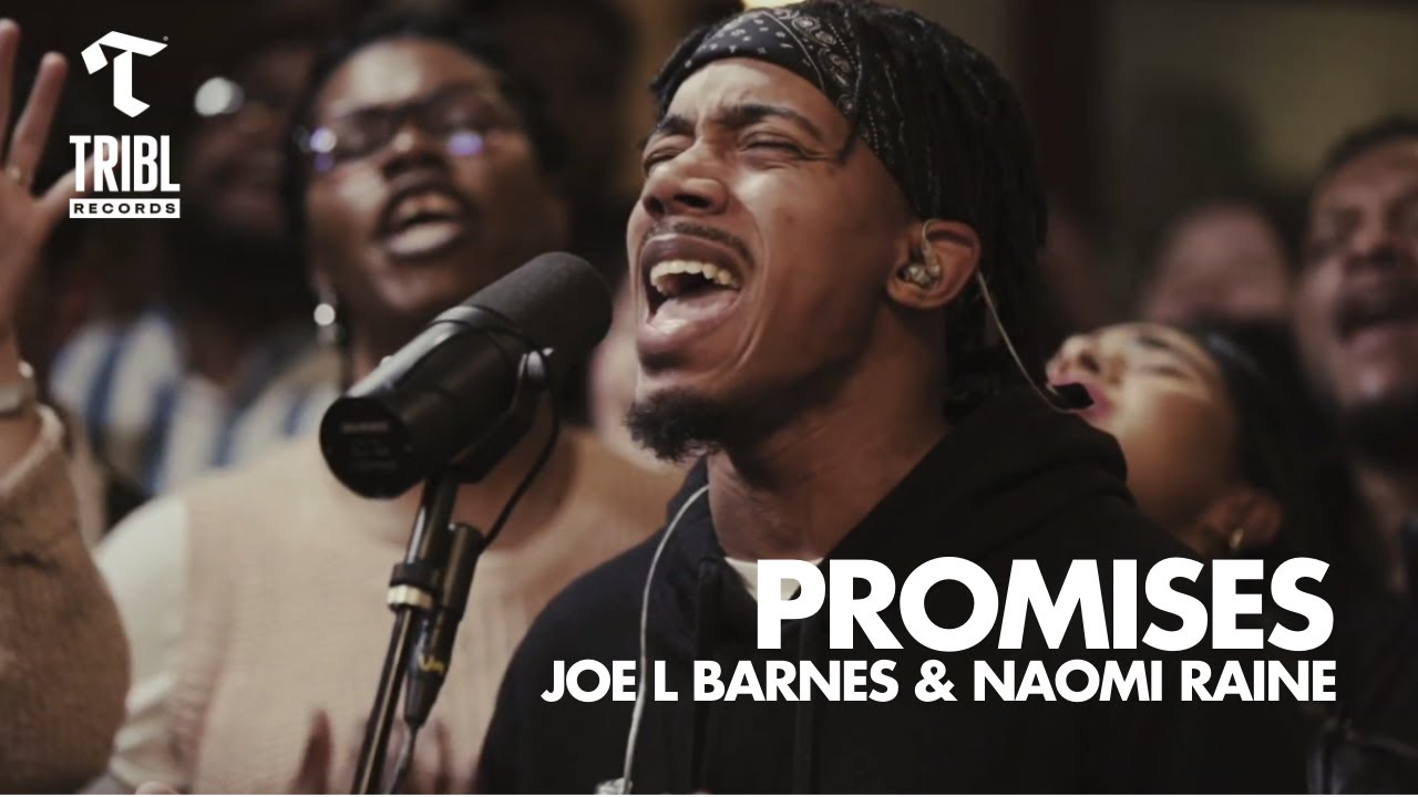 Promises (feat. Joe L Barnes & Naomi Raine) - Maverick City | TRIBL