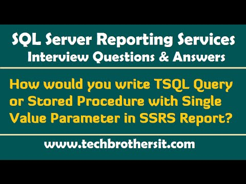 SSRS Interview-How to write TSQL Query/Stored Procedure with Single Value Parameter in SSRS Report