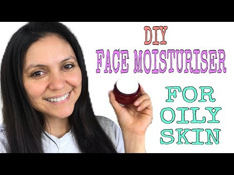 DIY Face Moisturiser for OILY SKIN 4 ingredients easy to find and simple to make