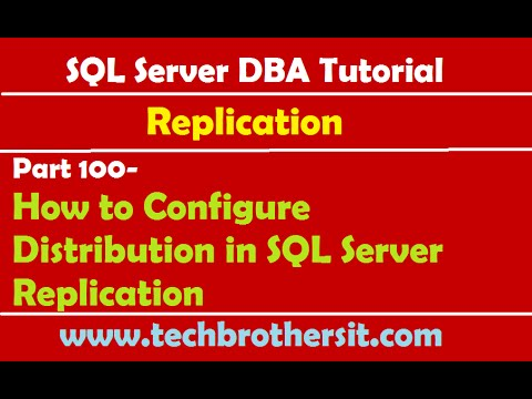 SQL Server DBA Tutorial 100-How to Configure Distribution in SQL Server Replication