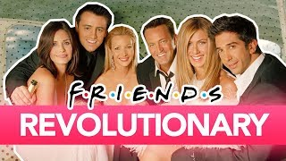 7 Reasons Why FRIENDS Was Revolutionary